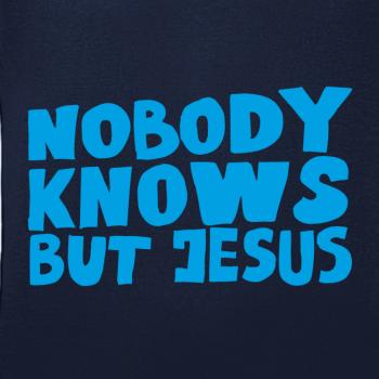 Nobody knows but Jesus