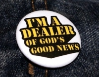 I'm a dealer of god's good news