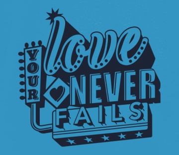 Your Love never fails!