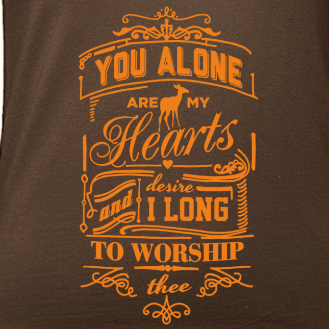 you alone are my hearts desire and i long to worship thee