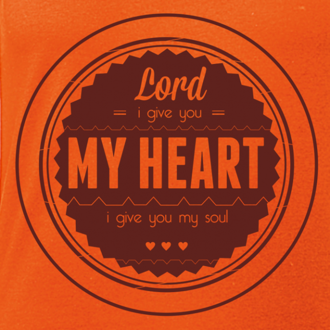 Lord i give you my heart i give you my soul