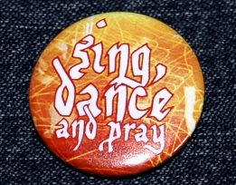 sing, dance and pray